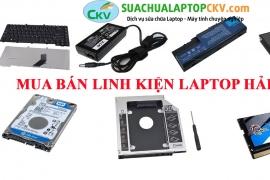 Mách Bạn Mua Linh Kiện Laptop Chính Hãng Giá Rẻ Hải Dương