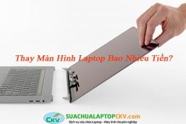 Thay Màn Hình Laptop Bao Nhiêu Tiền?